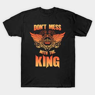 Don't Mess With King and Queen Shirts
