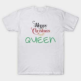 Happy Christmas King T-Shirt
