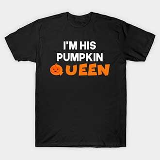Im His Pumpkin Queen T-Shirt