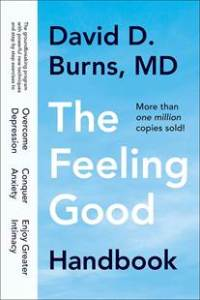 The Feeling Good Handbook: A resource for depression from Tim Barron, a CBT therapist in Cincinnati, OH.