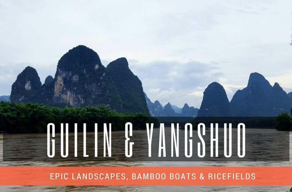 Travel Guide – Guilin & Yangshuo, China