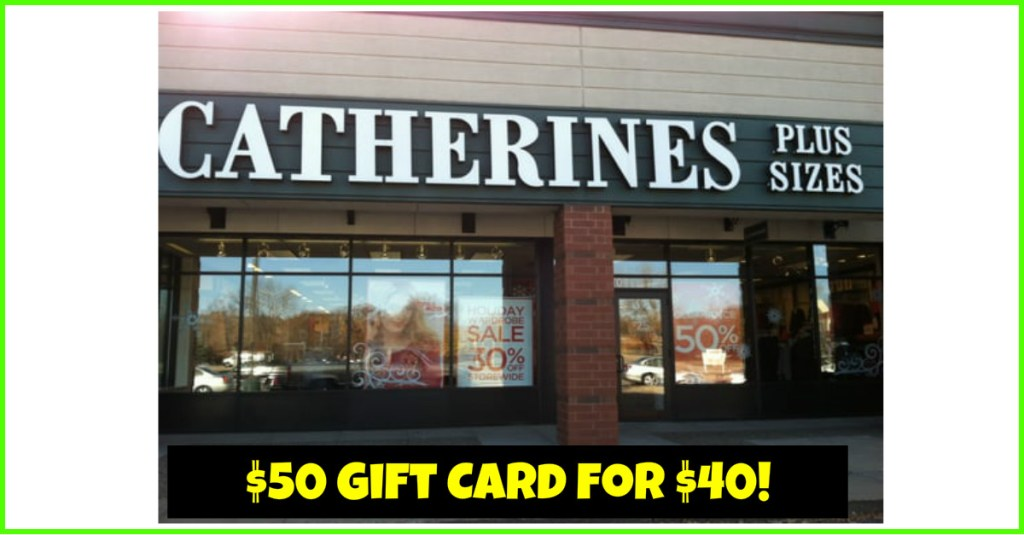 $50 Gift Card for only $40 at Catherine's! HURRY!
