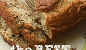 The Very Best Banana Bread Recipe