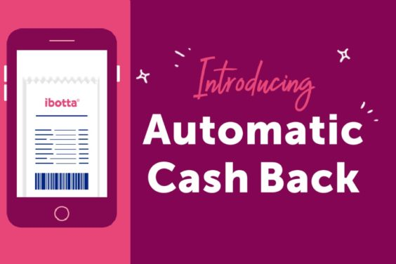 Cash Back With Zero Effort – Ibotta Is Now More Automatic