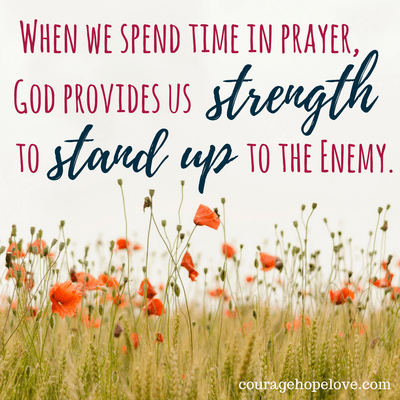 Find the strength to stand up to the enemy