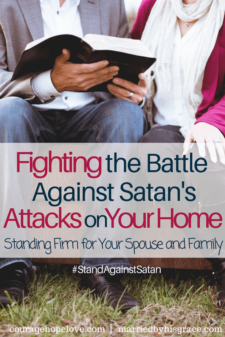 Fighting the Battle Against Satan's Attacks on Your Home