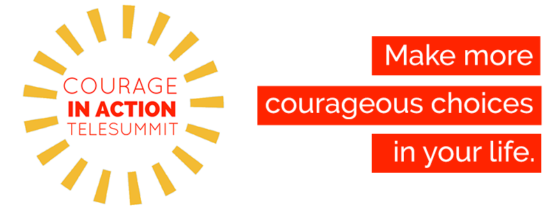 Courage in Action Telesummit