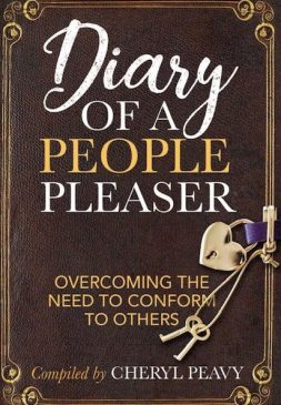 Diary of A People Pleaser:  Compiled by Cheryl Peavy