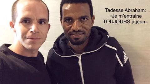 """Tadesse Abraham: """"Je m'entraine TOUJOURS à jeun"""""""