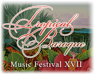 Tropical Baroque Music Festival de Miami