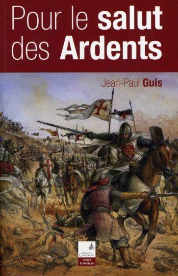 """""""Pour le Salut des Ardents"""" : le dernier Jean-Paul Guis"""
