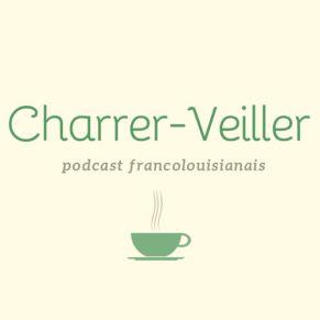 Charrer-Veiller podcast francophone en Louisiane