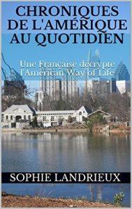 Chroniques de l'Amérique au quotidien: Une Française décrypte l'American Way of Life