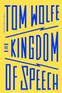 Tom Wolfe The Kingdom of Speech