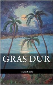Le roman Gras Dur