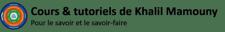 Cours & tutoriels de Khalil Mamouny