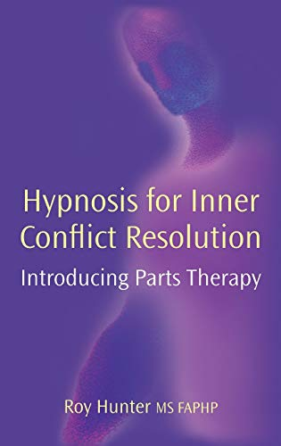 Hypnosis for Inner Conflict Resolution: Introducing Parts Therapy