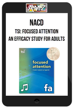 NACD – TSI: Focused Attention: An Efficacy Study for Adults