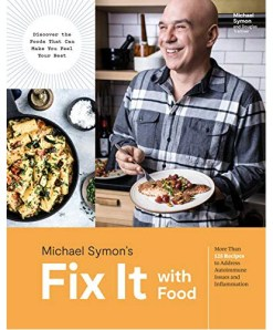 Michael Symon – Fix It with Food: More Than 125 Recipes to Address Autoimmune Issues and Inflammation: A Cookbook