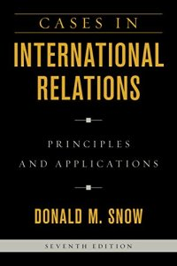 Cases in International Relations: Principles and Applications 7th Edition
