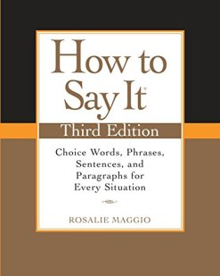 How to Say It: Choice Words, Phrases, Sentences, and Paragraphs for Every Situation 3rd Edition