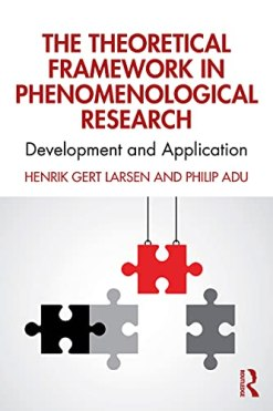 The Theoretical Framework in Phenomenological Research: Development and Application
