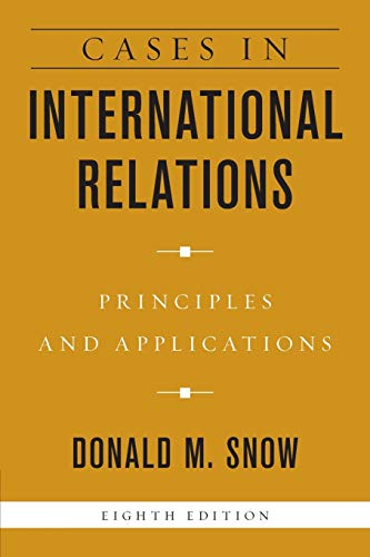 Cases in International Relations: Principles and Applications 8th Edition