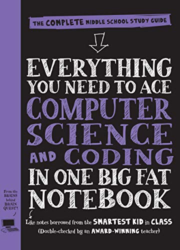 Everything You Need to Ace Computer Science and Coding in One Big Fat Notebook: The Complete Middle School Study Guide
