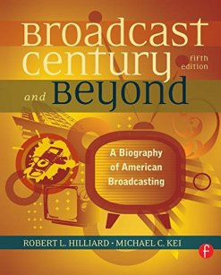 The Broadcast Century and Beyond: A Biography of American Broadcasting 5th Edition
