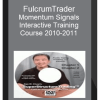 FulcrumTrader – Momentum Signals Interactive Training Course 2010-2011