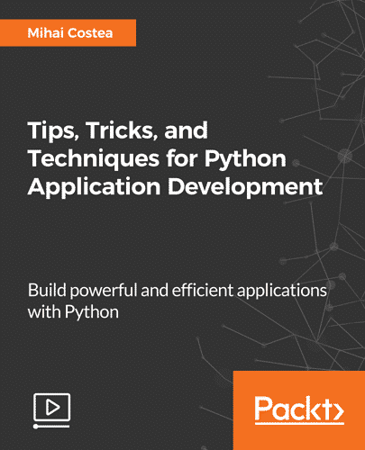 [Packtpub] Tips, Tricks, and Techniques for Python Application Development