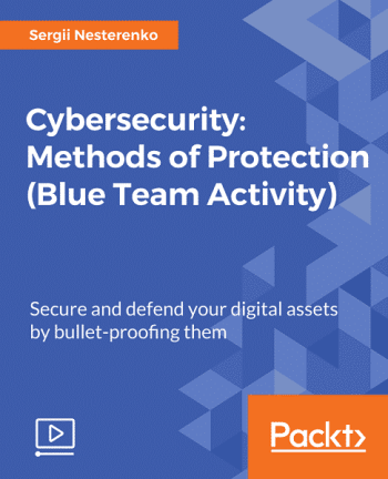 [Packtpub] Cybersecurity: Methods of Protection (Blue Team Activity)