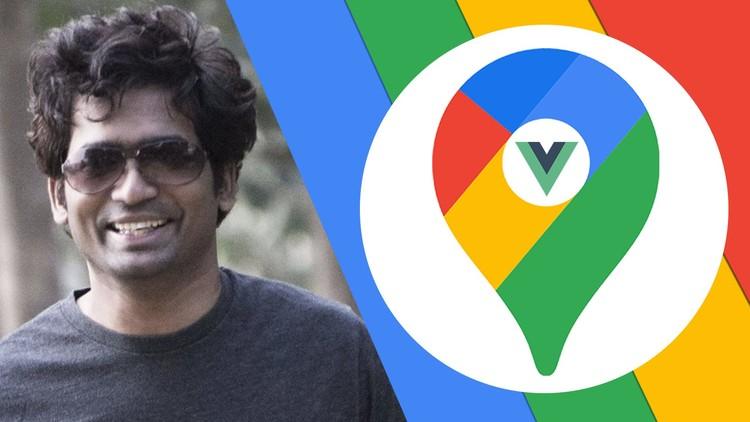 Vue JS 2 Google Maps API Build Location Based Web Apps