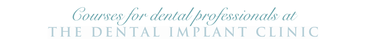 Courses at The Dental Implant Clinic