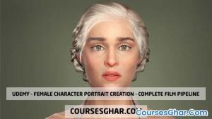 Udemy - Female Character Portrait Creation - Complete Film Pipeline 73GB
