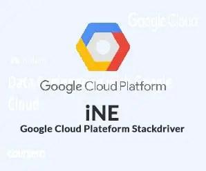 iNE - Google Cloud Plateform Stackdriver