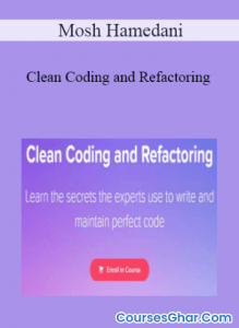 Mosh-Hamedani-–-Clean-Coding-and-Refactoring-350x480