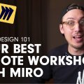 Your Best Remote Workshop With Miro