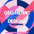 Mastering Adobe Illustrator Tools & Techniques for Creating Geometric Grid-Based Designs