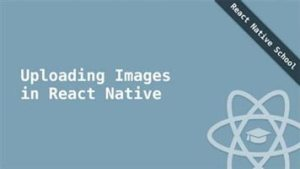Uploading Images in React Native
