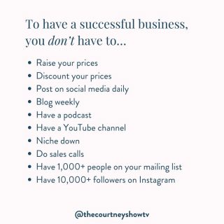 """In business — especially online business — there's a long list of """"supposed to""""s that so many people cling to. There's this narrative I see repeated over and over again that to have a successful business, you have to...  Raise your prices (also) Discount your prices Post on social media daily Blog weekly Have a podcast Have a YouTube channel Niche down Do sales calls Have 1,000+ people on your mailing list Have 10,000+ followers on Instagram  ...And so the strange list goes on.  The reality of what it really takes to have a successful business is so much better (and simpler) than any checklist.  A business has a solution to a problem. Marketing reaches people who have that problem, advertising reaches even more people who have that problem, sales *sells* the solution to those who need it.  Of course that's an oversimplification, but not by much. There are other aspects of business that matter, but at the end of the day, that statement above ^ is at the heart of it.  If that means that doing those things on that list helps you get there, go for it!  But don't get so hung up in the """"supposed to""""s that you lose sight of the point: solving problems with products and services and actively finding and connecting with the people who need your solutions. That's it.  How about YOU? What's something on the list of """"supposed to""""s that you've ditched while building and growing your business? Share below! 👇"""