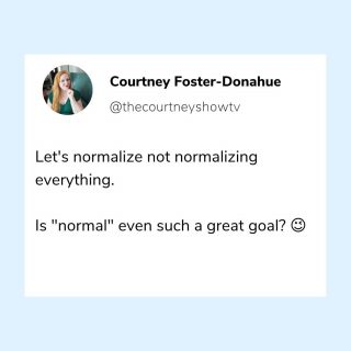 """Ok, I know I'm oversimplifying here, and I know this meme (for lack of a better descriptor) is more about tolerance and acceptance.  Just tossing it out there that the fact that something is unique and perhaps """"not normal"""" is... its edge — not its flaw. And same goes for you.  And yes, I dared make this an Instagram post before I fully fleshed it out, but I'm sort of over this meme and felt sassy. Here's to normalizing *not* normalizing the same content memes over and over again. Happy Wednesday. 😉"""