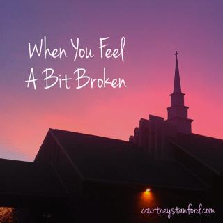 When You Feel a Bit Broken