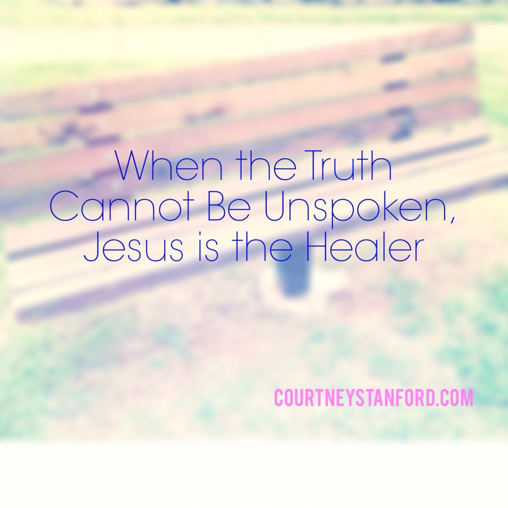 When the Truth Cannot Be Unspoken, Jesus is the Healer