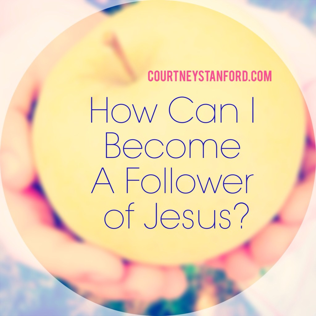 How Can I Become a Follower of Jesus?