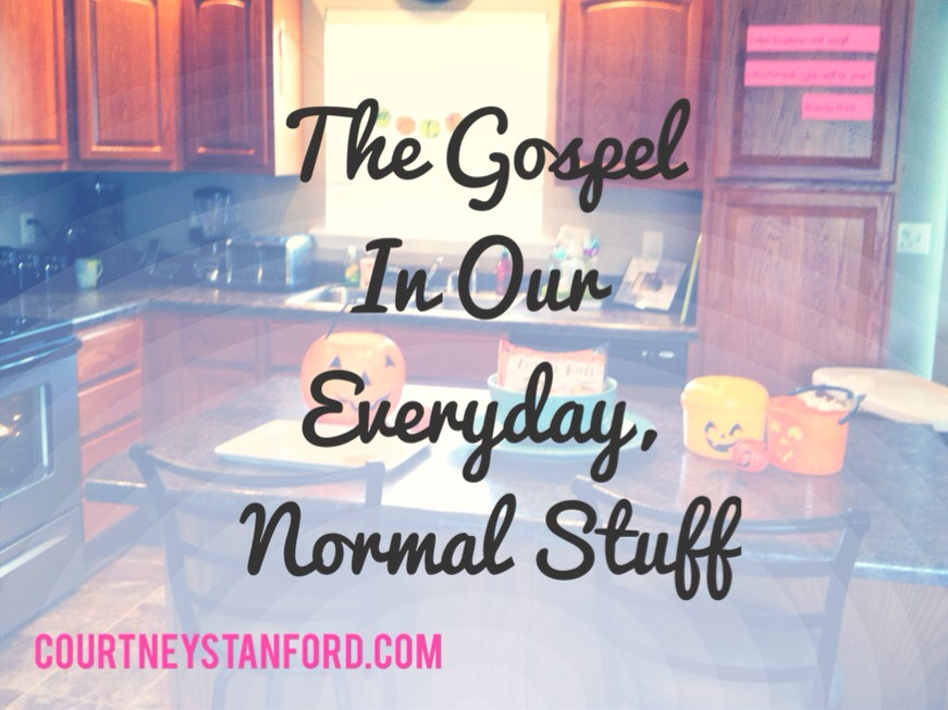 The Gospel In Our Everyday, Normal Stuff