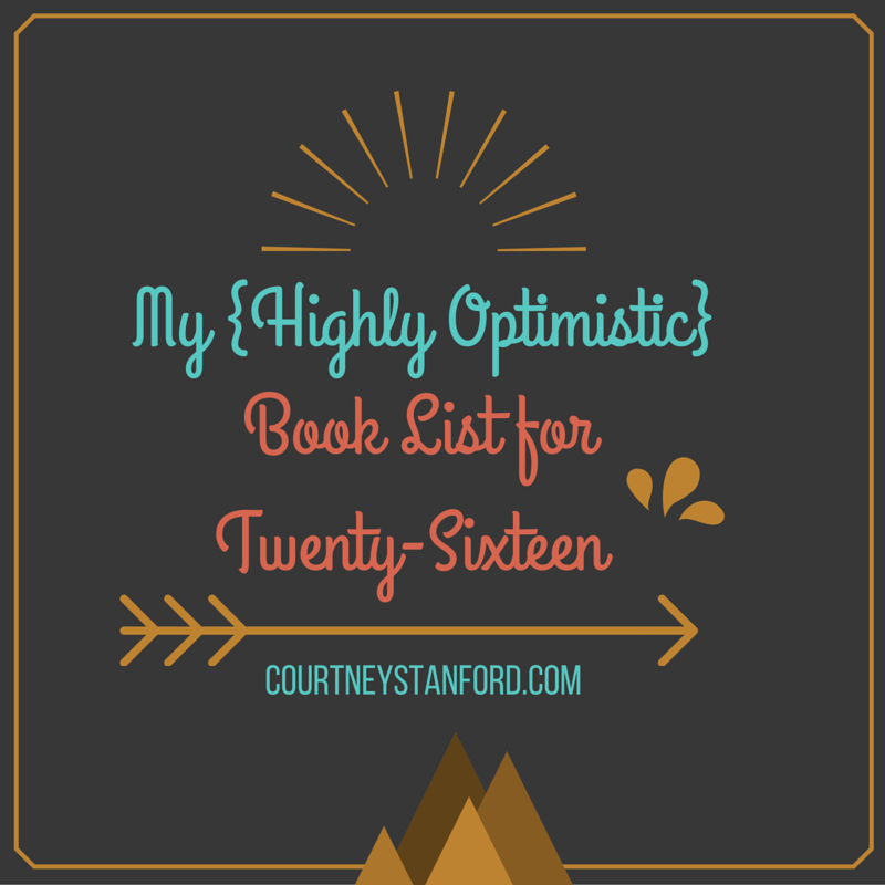 My {Highly Optimistic} Book List for Twenty-Sixteen