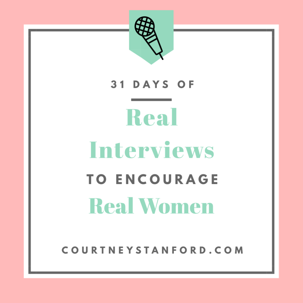 31 Days of Real Interviews to Encourage Real Women