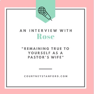 An Interview with Rose: Remaining True to Yourself as a Pastor's Wife