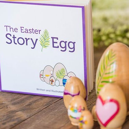 The Easter Story Egg: A Family Tradition to Discover the Story of Easter